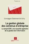 Livre numérique La gestion globale des contenus d'entreprise : le projet ECM, une nouvelle approche de la gestion de l'information