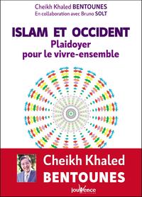 Islam et Occident : Plaidoyer pour le vivre ensemble