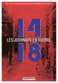14-18 : les journaux en guerre