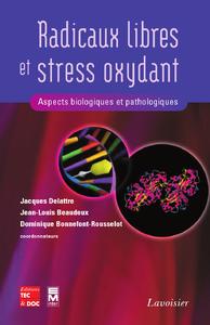 Radicaux libres et stress oxydant: Aspects biologiques et pathologiques (Retirage 2007  broché)