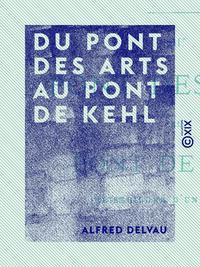 Du pont des Arts au pont de Kehl, Reisebilder d'un Parisien