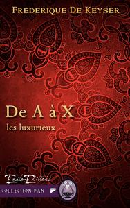 De A à X, Saga Les Luxurieux