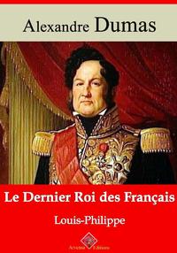 Le Dernier Roi des Français (Louis-Philippe) – suivi d'annexes, Nouvelle édition 2019