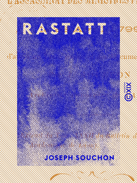 Rastatt - L'assassinat des ministres français le 28 avril 1799