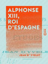 Alphonse XIII, roi d'Espagne - Études