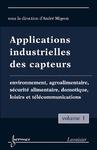 Livre numérique Applications industrielles des capteurs Vol. 1 : environnement, agroalimentaire, sécurité alimentaire, domotique, loisirs et télécommunications