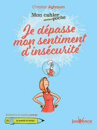 Mon cahier poche : Je dépasse mon sentiment d'insécurité