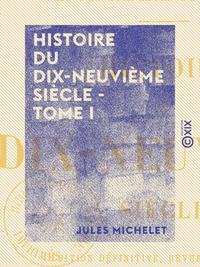 Histoire du dix-neuvi?me si?cle - Tome I - Directoire - Origine des Bonaparte