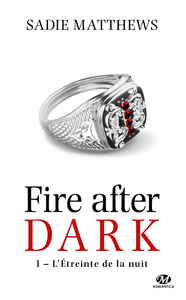 L'?treinte de la nuit, La Trilogie Fire After Dark, T1