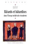 Livre numérique Bâtards et bâtardises dans l'Europe médiévale et moderne