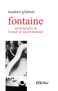 Fontaine, autobiographie de l'urinoir de Marcel Duchamp