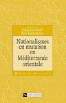 Livre numérique Nationalismes en mutation en Méditerranée orientale