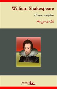 William Shakespeare : Oeuvres complètes et annexes (annotées, illustrées), Roméo et Juliette, Othello, Le roi Lear, Macbeth...