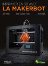 Livre numérique Imprimer en 3D avec la Makerbot