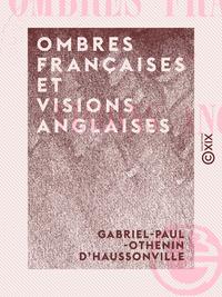 Ombres françaises et visions anglaises