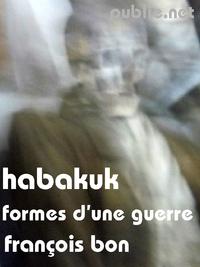 Habakuk (formes d'une guerre), PROFÉRATIONS, RÊVES, CURIOSITÉS CONCERNANT L'ÉTAT DU MONDE