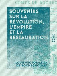 Souvenirs sur la R?volution, l'Empire et la Restauration