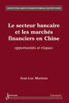 Livre numérique Secteur bancaire et les marchés financiers en Chine: opportunités et risques