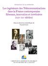 Livre numérique Les ingénieurs des Télécommunications dans la France contemporaine