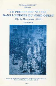 Livre numérique Le peuple des villes dans l'Europe du Nord-Ouest (fin du Moyen Âge-1945). Volume I