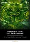 Livre numérique Wictorius du futur et les plantes qui parlent, épisode 6