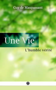 Une Vie, ou L'Humble Vérité