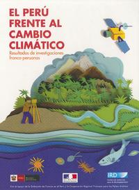 El Per? frente al cambio clim?tico, Resultados de investigaciones franco-peruanas