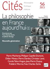 Cités 2013 - N° 56, La philosophie en France aujourd'hui