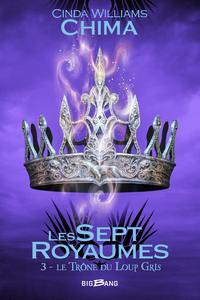Le Trône du Loup Gris, Les Sept Royaumes, T3