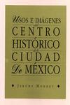 Livre numérique Usos e imágenes del centro histórico de la ciudad de México