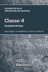 Classe 4 - Investimentos, Abordagem contabilística, fiscal e auditoria