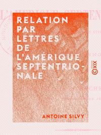Relation par lettres de l'Amérique septentrionale - Années 1709 et 1710