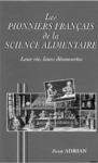 Livre numérique Les pionniers français de la science alimentaire : leur vie, leurs découvertes