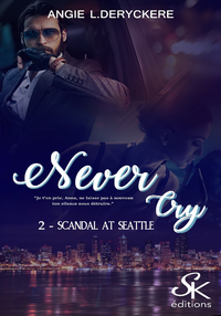 Scandal at Seattle, NEVER CRY, T2