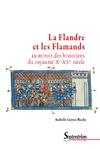 Livre numérique La Flandre et les Flamands au miroir des historiens du royaume (xe-xvesiècle)