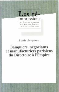 Banquiers, négociants et manufacturiers parisiens du Directoire à l?Empire