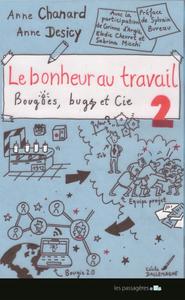 Le Bonheur au travail tome 2, Bougies, bugs et Cie