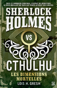 Sherlock Holmes vs Cthulhu. Volume 1, Les dimensions mortelles