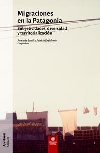 Migraciones en la Patagonia, Subjetividades, diversidad y territorialización