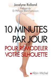 10 Minutes par jour pour remodeler votre silhouette