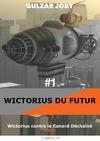 Livre numérique Wictorius contre le Canard Déchaîné, Épisode 1