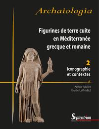 Figurines de terre cuite en Méditerranée grecque et romaine