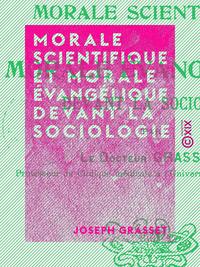Morale scientifique et morale ?vang?lique devant la sociologie