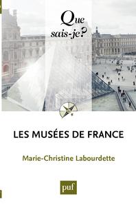 Les musées de France, « Que sais-je ? » n° 4009