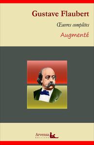 Gustave Flaubert : Oeuvres complètes – suivi d'annexes (annotées, illustrées)