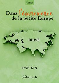 Dans l'?vanescence de la petite Europe