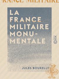 La France militaire monumentale