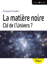 Livre numérique La matière noire, clé de l'univers ?