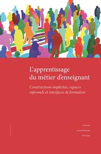 L'apprentissage du métier d'enseignant, Constructions implicites, espaces informels et interfaces de formation