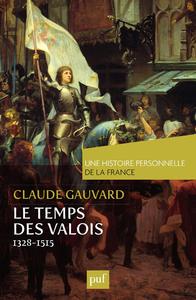 Le temps des Valois, de 1328 à 1515